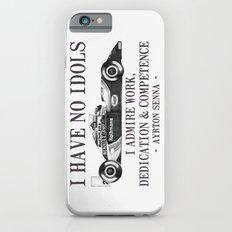 I Have No Idols - Senna Quote Slim Case iPhone 6s