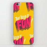 Just Keep It Fun iPhone & iPod Skin