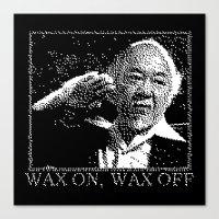 Miyagi Wax On Wax Off Canvas Print
