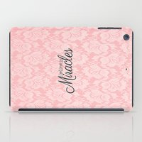 I believe in Miracles Pink Lace  iPad Case