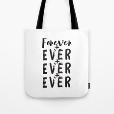 Forever + Ever + Ever Tote Bag