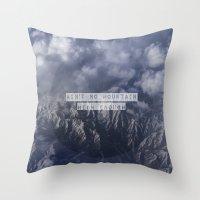 Ain't No Mountain High E… Throw Pillow