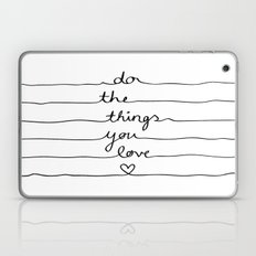 Do The Things You Love Laptop & iPad Skin