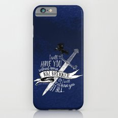 Six of Crows - I will have you Slim Case iPhone 6s