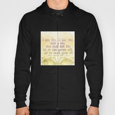 I love thee, I love thee - ROMEO & JULIET - SHAKESPEARE LOVE QUOTE Hoody