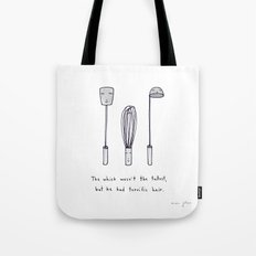 The Whisk Wasn't The Tal… Tote Bag