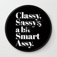 Classy, Sassy And A Bit … Wall Clock