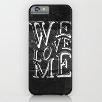 WE LOVE ME iPhone 6 Slim Case
