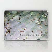 The Party Is Over Laptop & iPad Skin
