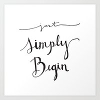 Simply Begin Art Print