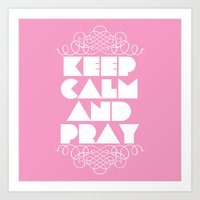 Keep calm and pray Art Print