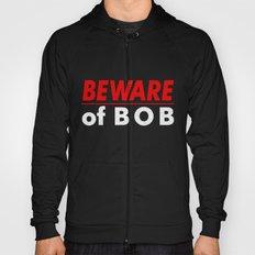 Beware of BOB Hoody