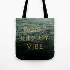 Vibe Killer Tote Bag