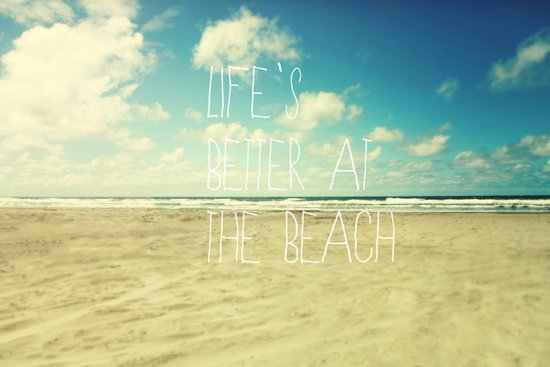 life's better at the beach Art Print