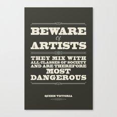 Beware of Artists Canvas Print