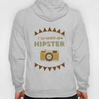 I'm Not A Hipster Camera… Hoody