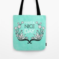 Have A Nice Day. Tote Bag