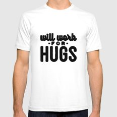 Will Work For Hugs Mens Fitted Tee SMALL White