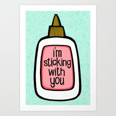 sticking with you ii Art Print
