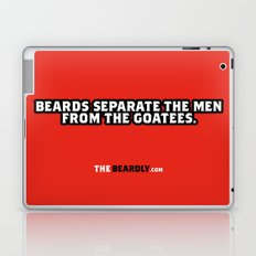 BEARDS SEPARATE THE MEN FROM THE GOATEES. Laptop & iPad Skin