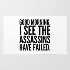 Good morning, I see the assassins have failed. Rug