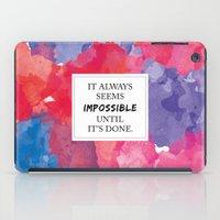 It always seems impossible until it's done iPad Case