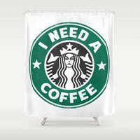 I need a coffee! Shower Curtain