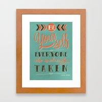 Be Yourself Everyone Els… Framed Art Print