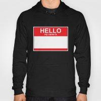 HELLO My Name Is...white… Hoody
