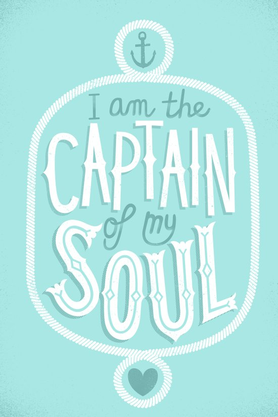 I am the Captain of my Soul Art Print
