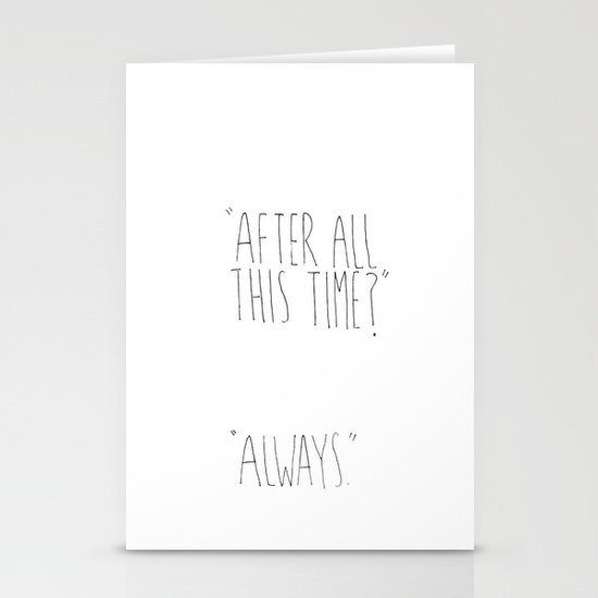 """""""AFTER ALL THIS TIME?"""" """"ALWAYS."""" HARRY POTTER INSPIRED Stationery Card"""