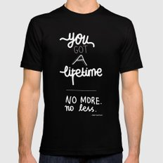 You Got A Lifetime Mens Fitted Tee Black SMALL