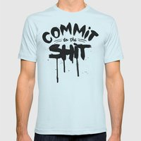 COMMIT TO THE SHIT Mens Fitted Tee Light Blue SMALL