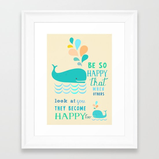 Be so happy that when others look at you they become happy too Framed Art Print