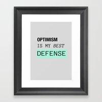 OPTIMISM IS MY BEST DEFE… Framed Art Print