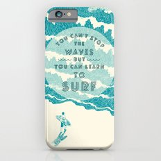 You can't stop the wave iPhone 6 Slim Case