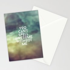 You can't spell awesome without me Stationery Cards