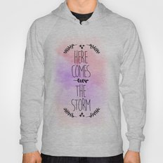 Here comes the Storm Hoody