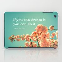 If you can dream it iPad Case