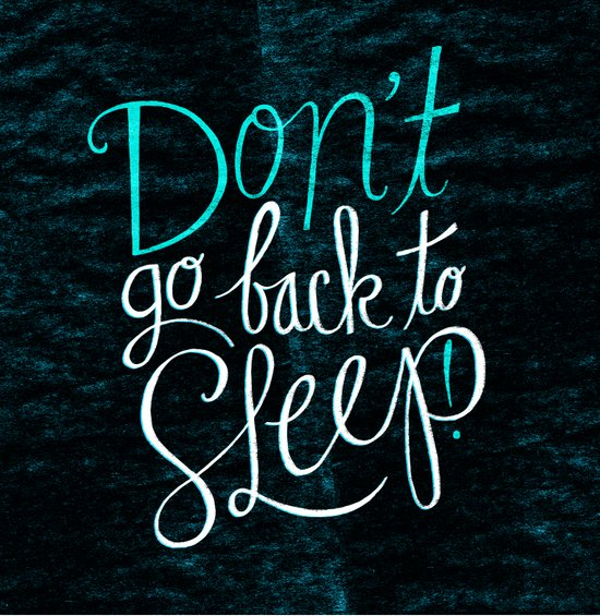 Don't Go Back To Sleep! Art Print