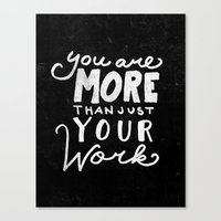 Special Edition Circles 2013 Prints - You are more than your work Canvas Print