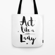 Act Like A Cat Lady Tote Bag
