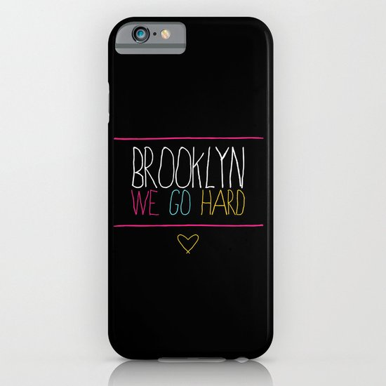 Brooklyn We Go Hard iPhone & iPod Case