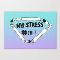 No Stress, Chill  Canvas Print