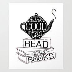 Drink Good Tea, Read Goo… Art Print