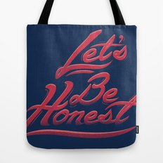 Let's Be Honest Tote Bag
