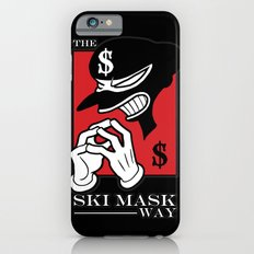 The Ski Mask Way Slim Case iPhone 6s