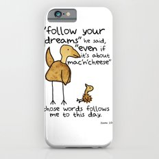 Follow your dreams even if it's about mac'n'cheese iPhone 6s Slim Case