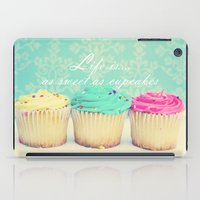 Life Is As Sweet As Cupc… iPad Case