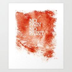 No Pain, No paint Art Print